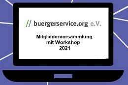 virtuelle Mitgliederversammlung buergerservice.org 2021mit Workshop